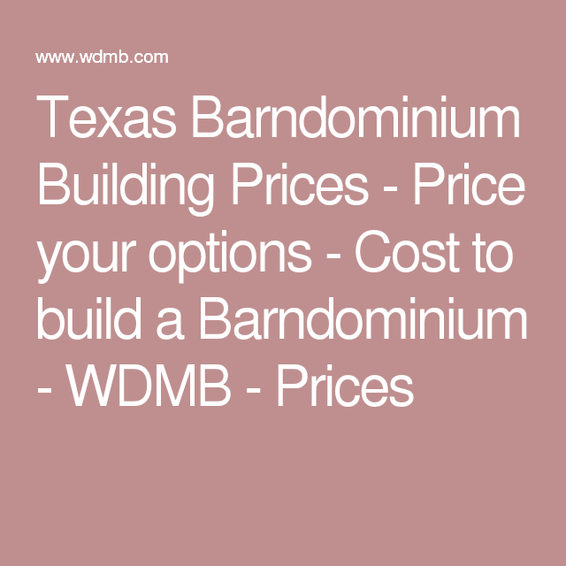 Texas barndominium building prices price your options Cost to build a house in texas