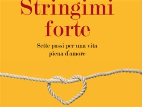 "Terapia di Coppia - Sue Johnson - Manuale di Autoaiuto - ""Stringimi Forte"""