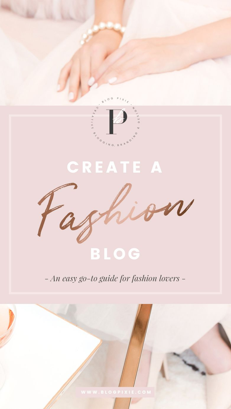 How To Start A Fashion Blog in 2018 Easy Guide For