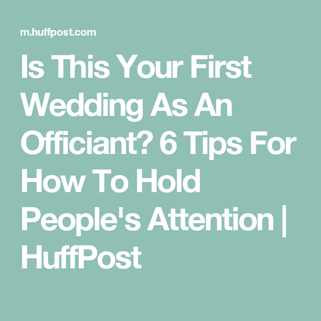 Wedding Officiant Speech Ideas: Is This Your First Wedding As An Officiant? 6 Tips For How