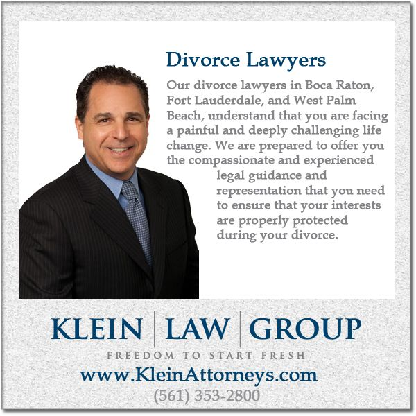 Divorce attorneys with offices klein law group in boca raton fort fort lauderdale and palm beach are dedicated to providing you with a positive outcome to your divorce case in palm beach and broward counties solutioingenieria Image collections