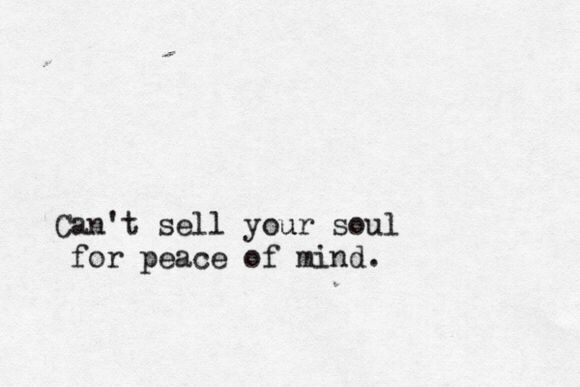 Can't Sell Your Soul For Piece Of Mind