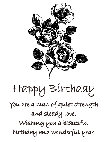 Black White Rose Happy Birthday Card For Him Quiet Strength And Steady Love The Man Who Is Philosophical Thoughtful Patient Introspective