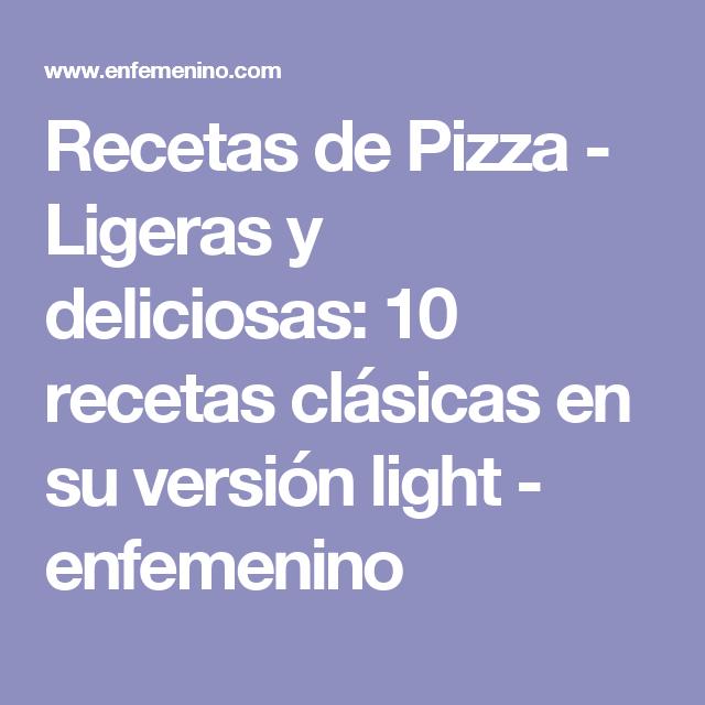Recetas de Pizza - Ligeras y deliciosas: 10 recetas clásicas en su versión light - enfemenino