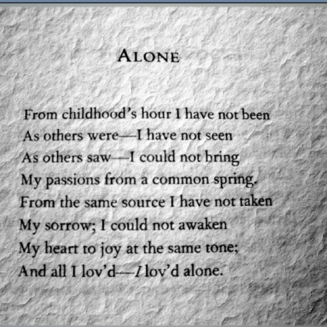 alone analysis Alone, published in scribner's magazine in september of 1875 (twenty-six years after poe's death), is usually considered to be autobiographical of its author, highlighting the isolation.