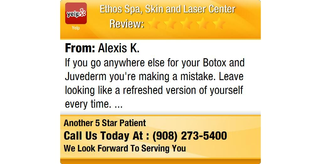 If you go anywhere else for your Botox and Juvederm you're