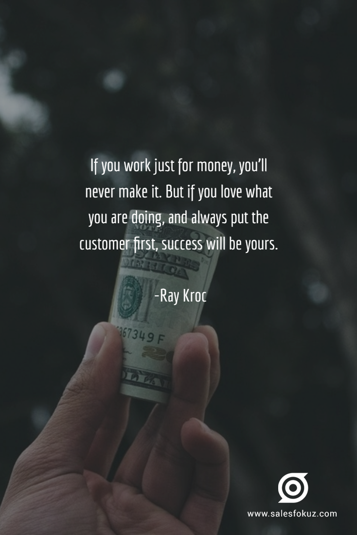 If You Always Put The Customer First Success Will Be Yours Ray Kroc Sales Quotes Quotations Success Business