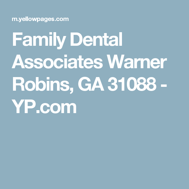 Family Dental Associates Warner Robins, GA 31088 - YP.com