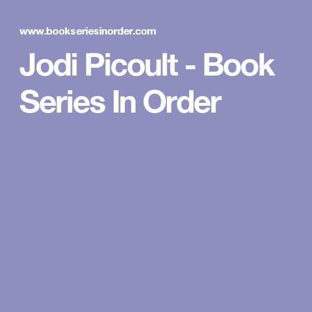 Jodi Picoult Book Series In Order Jodi Picoult Books Book Series Books