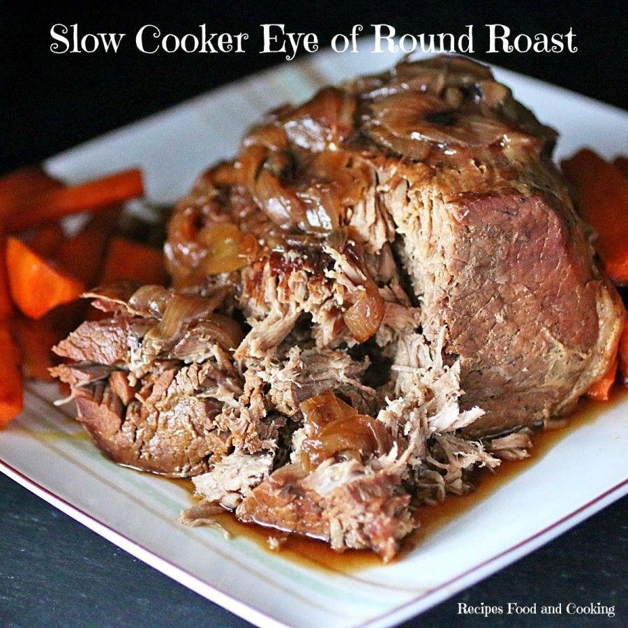 Slow Cooker Eye Of Round Roast Recipes Food And Cooking Recipe Crockpot Roast Recipes Crockpot Roast Pot Roast Recipes