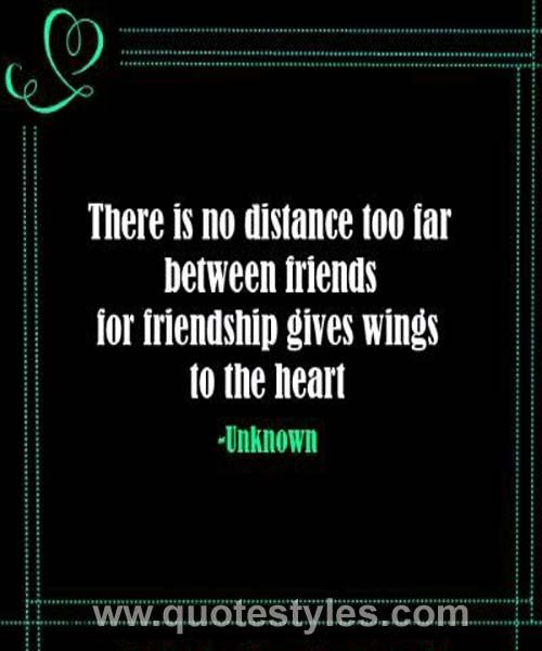 There Is No Distance- Friendship Quotes