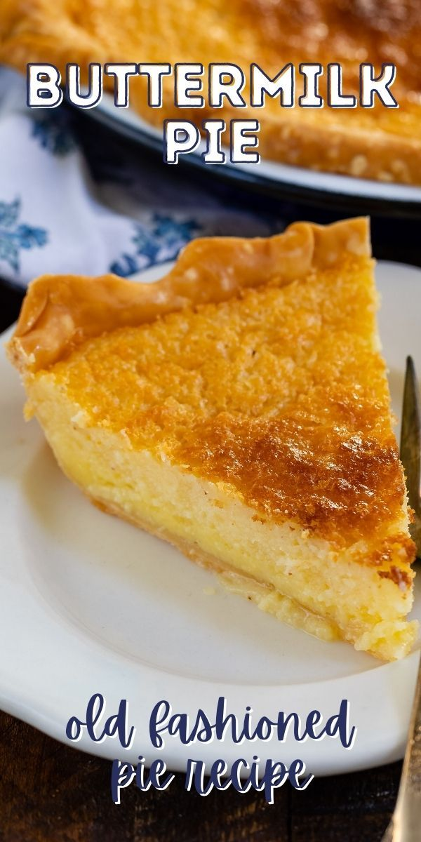 Easy Classic Buttermilk Pie Recipe Crazy For Crust Recipe In 2020 Buttermilk Pie Recipe Buttermilk Pie Pie Recipes