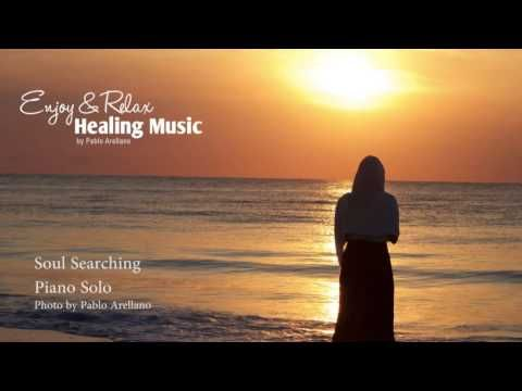 The Best Healing and Relaxing Music Soul Searching