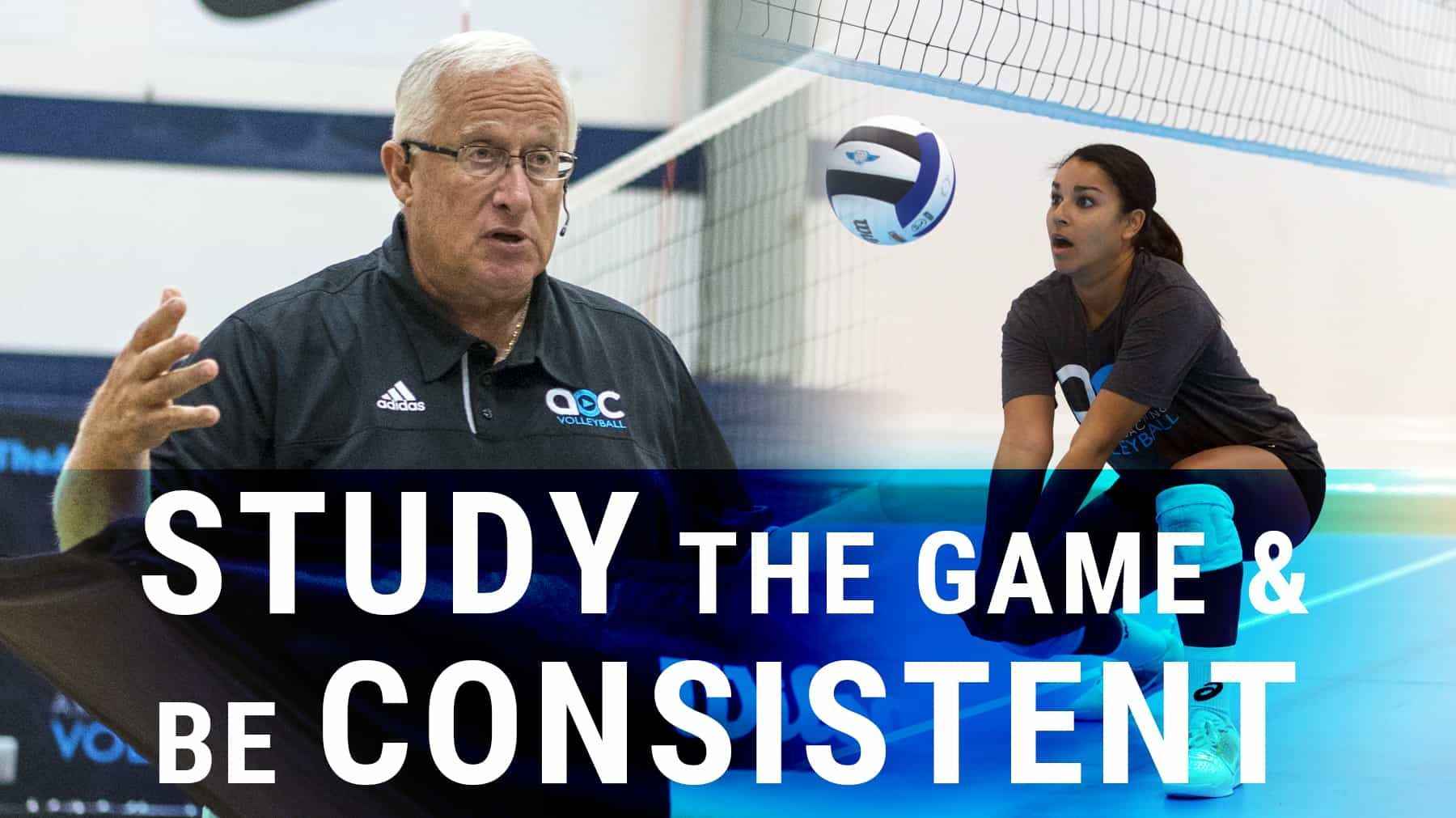 Study The Game Be Consistent The Art Of Coaching Volleyball Coaching Volleyball Coaching Proper Running Technique