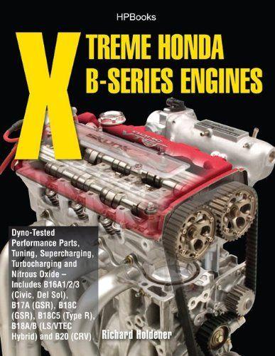 Xtreme Honda B Series Engines Hp1552 Dyno Tested Performance Parts Combos Supercharging Turbocharging And Nitrousoxide Performance Parts Honda Engineering