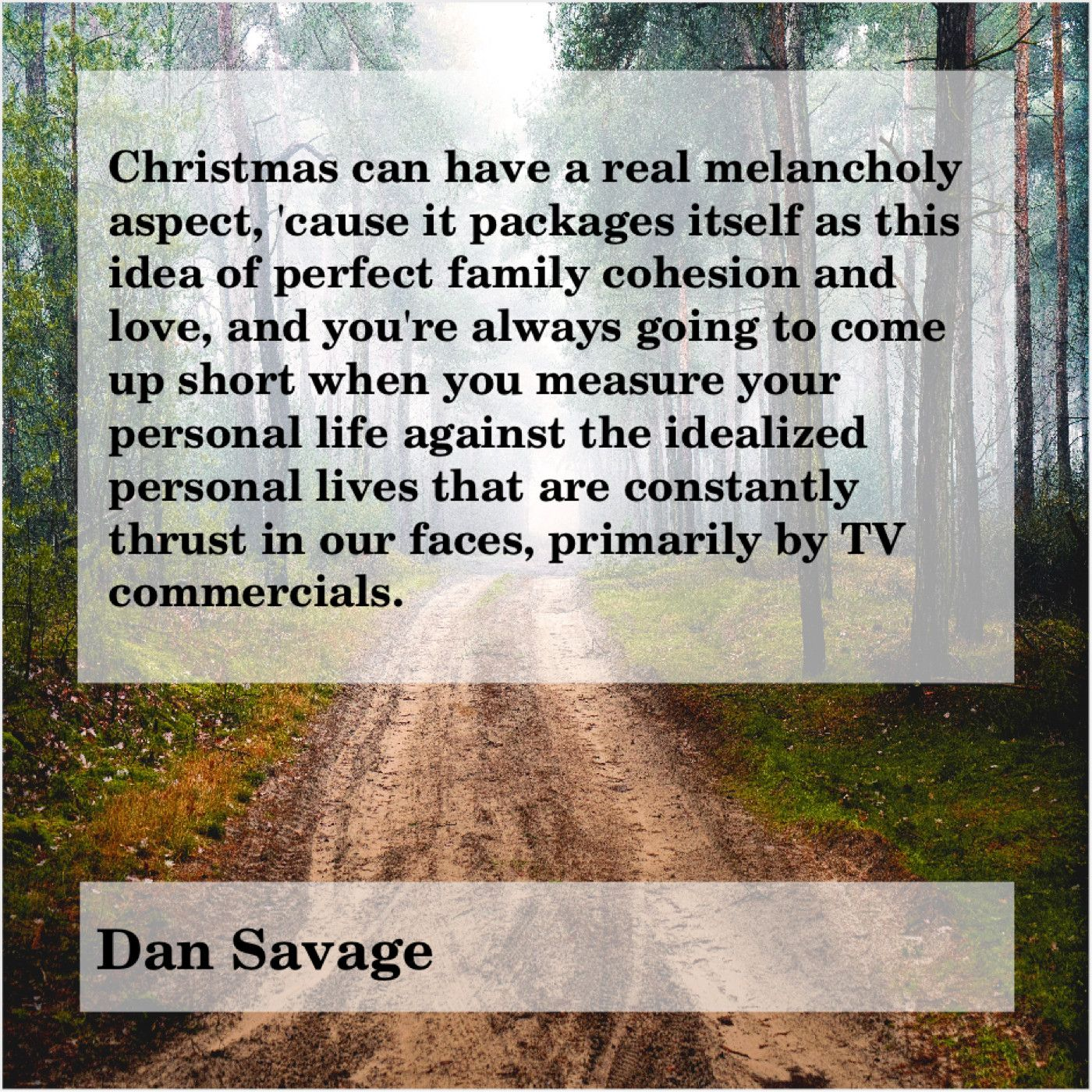 Dan Savage Christmas Can Have A Real Quotes And Notes Daily Inspiration Quotes Best Quotes Ever