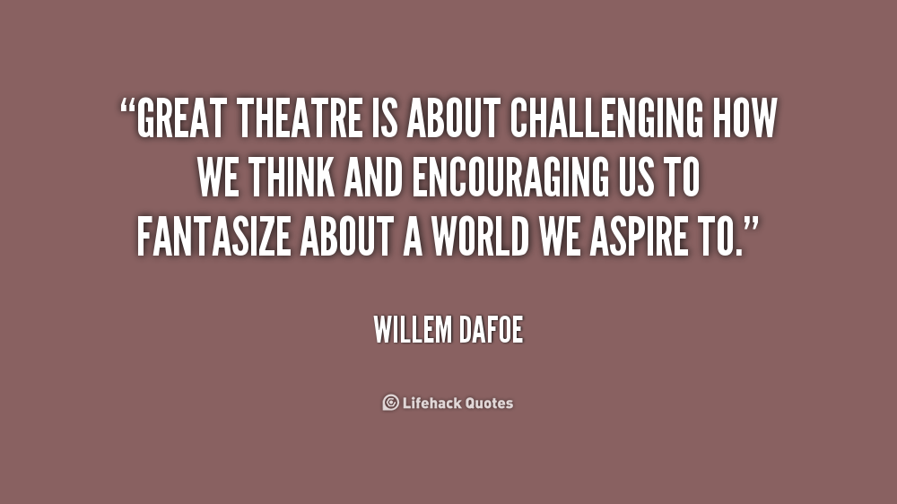 Quotes about Theatre (632 quotes) | VARIETY CLUB BROADWAY ...
