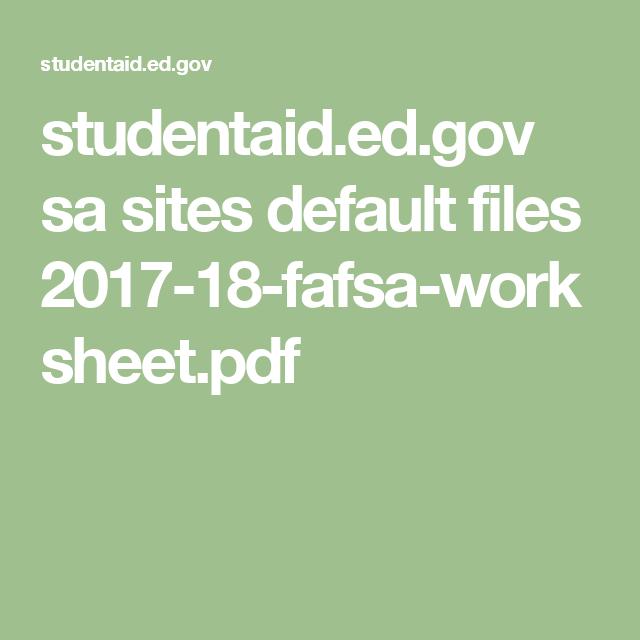 studentaid.ed.gov sa sites default files 2017-18-fafsa-worksheet.pdf ...