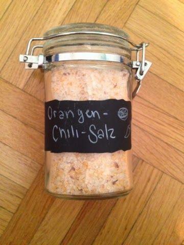 Miss kreativ Orangen-Chili-Salz Rezepte Pinterest Salz - geschenke aus der küche rezepte