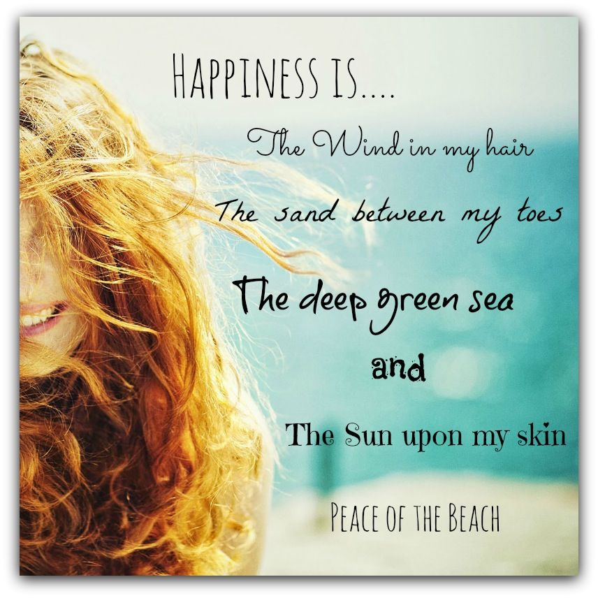 Happiness Isthe Wind In My Hair The Sand Between My Toes The