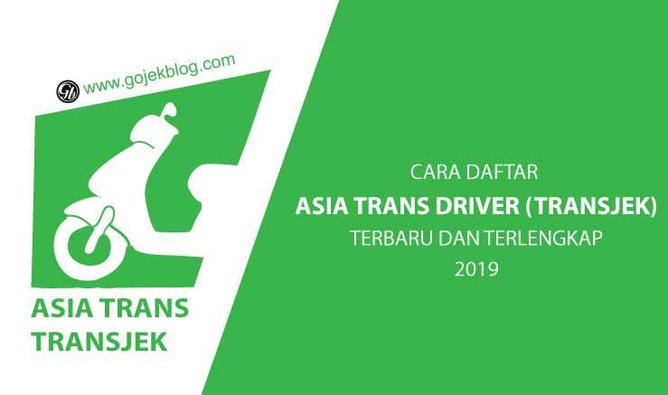 Cara Mudah Daftar Driver Asia Trans Transjek Online 2019 Terbaru Dan Terlengkap Aplikasi Pelayan Transportasi