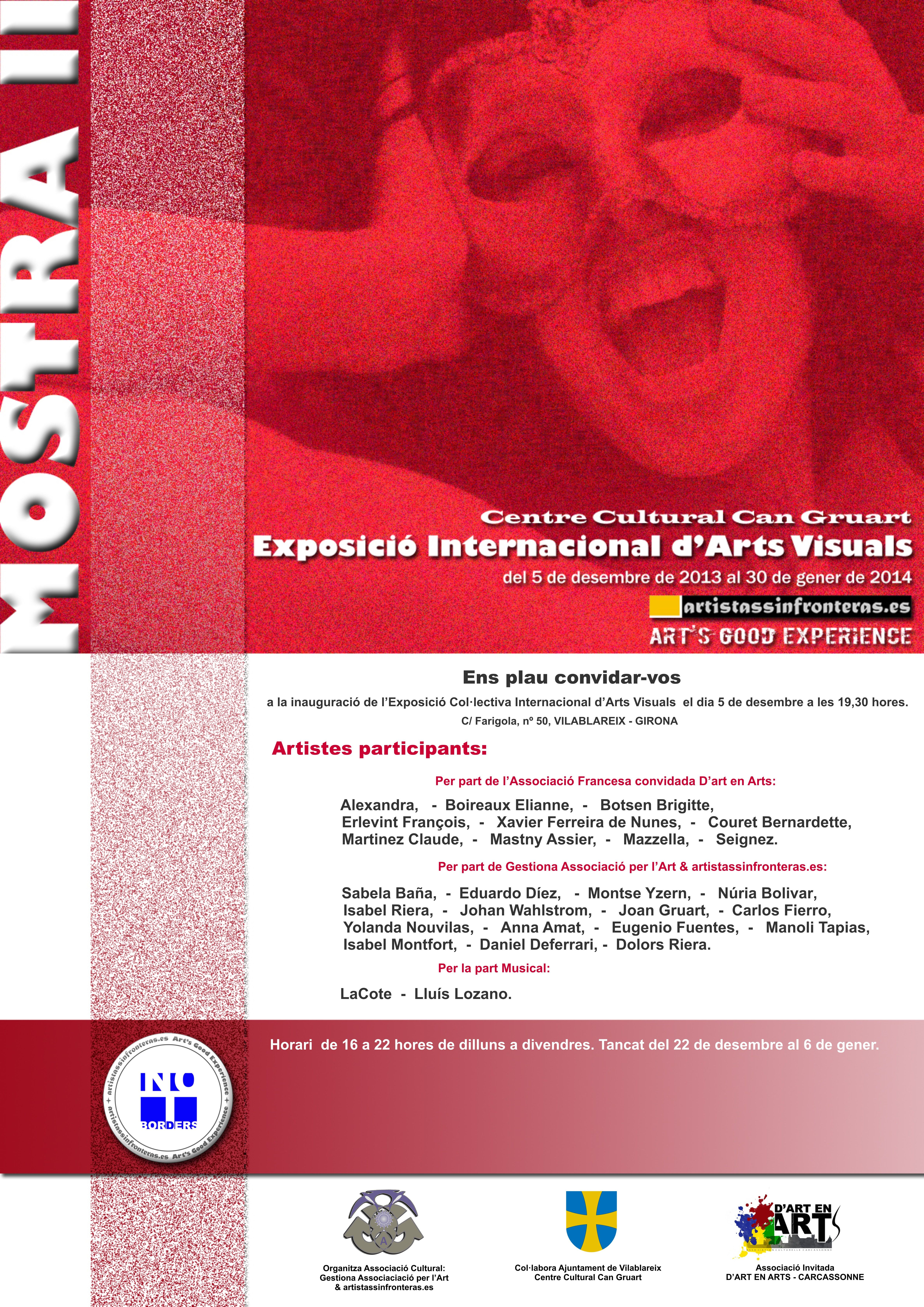 Isabel Monfort. Participo en La Exposicion Internacional d´Arts Visuals, Centro Cultural Can Gruart en Vilablareix- Gerona.  Del 5 de Diciembre 2013 al 30 de Enero 2014