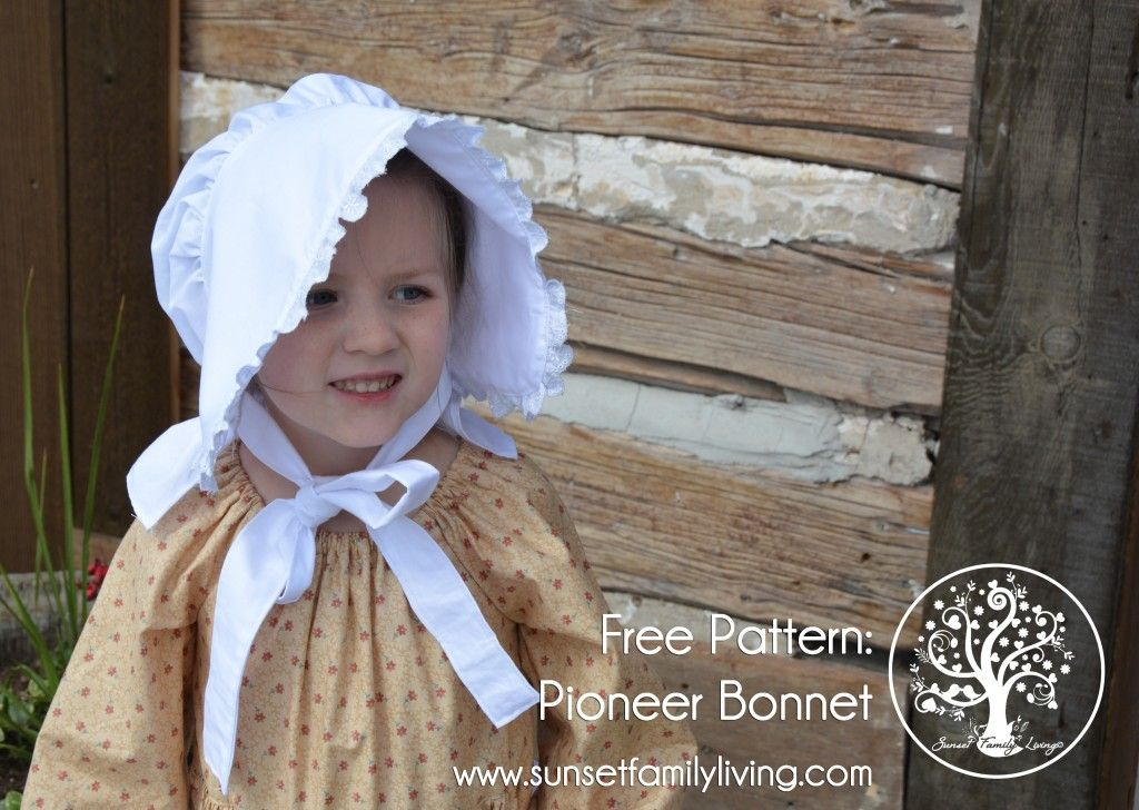 Free Sewing Pattern: Pioneer Bonnet -- Toddler, Child, and Adult ...