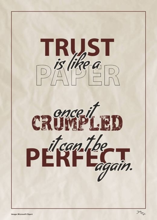 Trust Is Like A Paper; Once It Crumpled, It Canu0027t Be Perfect