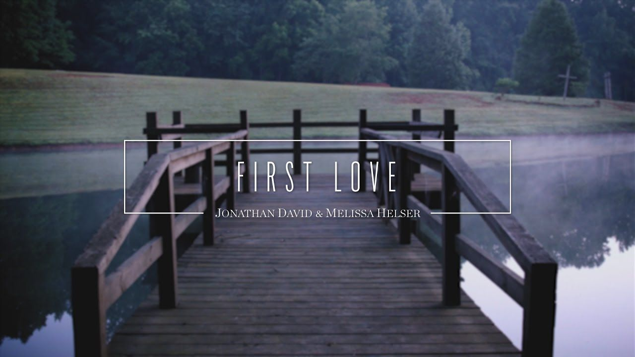 First love official lyric video jonathan melissa helser first love official lyric video jonathan melissa helser beautiful surrender stopboris Choice Image