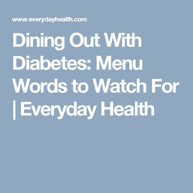 Dining Out With Diabetes: Menu Words to Watch For | Everyday Health