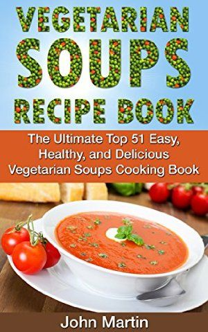 25 February 2015 : Vegetarian Soups Recipe Book: The Ultimate Top 51 Easy, Healthy, and Delicious Vegetarian Soups Cooking Book (... by John Martin http://www.dailyfreebooks.com/bookinfo.php?book=aHR0cDovL3d3dy5hbWF6b24uY29tL2dwL3Byb2R1Y3QvQjAwVFdSOEE1Ty8/dGFnPWRhaWx5ZmItMjA=