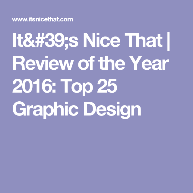 It's Nice That | Review of the Year 2016: Top 25 Graphic Design