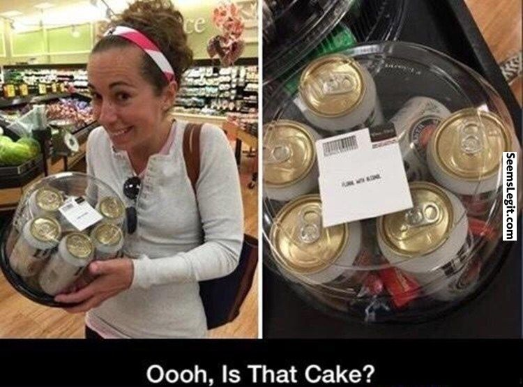 Seems legit Oh Is That A Cake?...