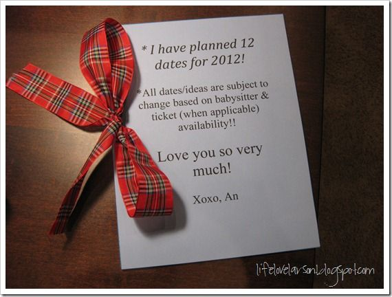 Cute idea- the wife planned twelve dates (one for each month of the