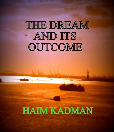 The dream and its outcome