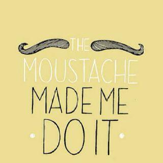It's always the moustaches fault