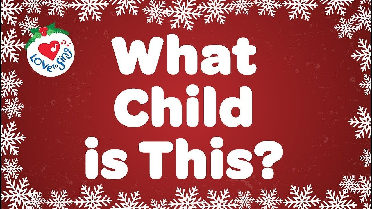 What Child Is This With Lyrics Christmas Carol Song In 2020 Carol Songs Free Christmas Songs Christmas Songs Playlist
