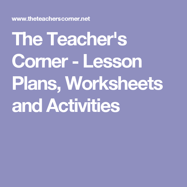 The Teacher's Corner - Lesson Plans, Worksheets and Activities | The ...