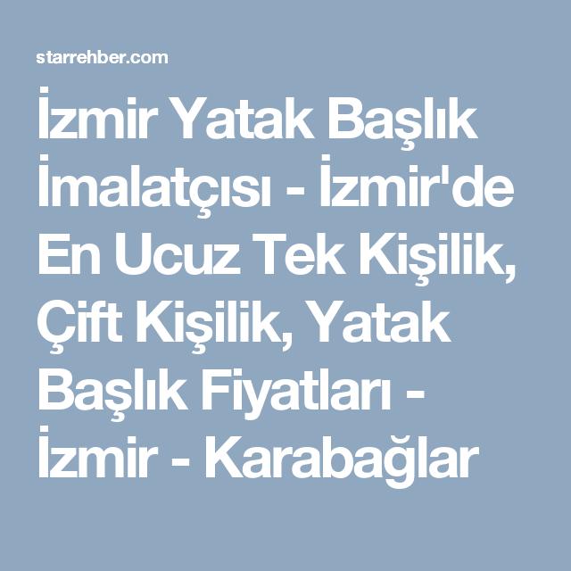 İzmir Yatak Başlık İmalatçısı - İzmir'de En Ucuz Tek ...