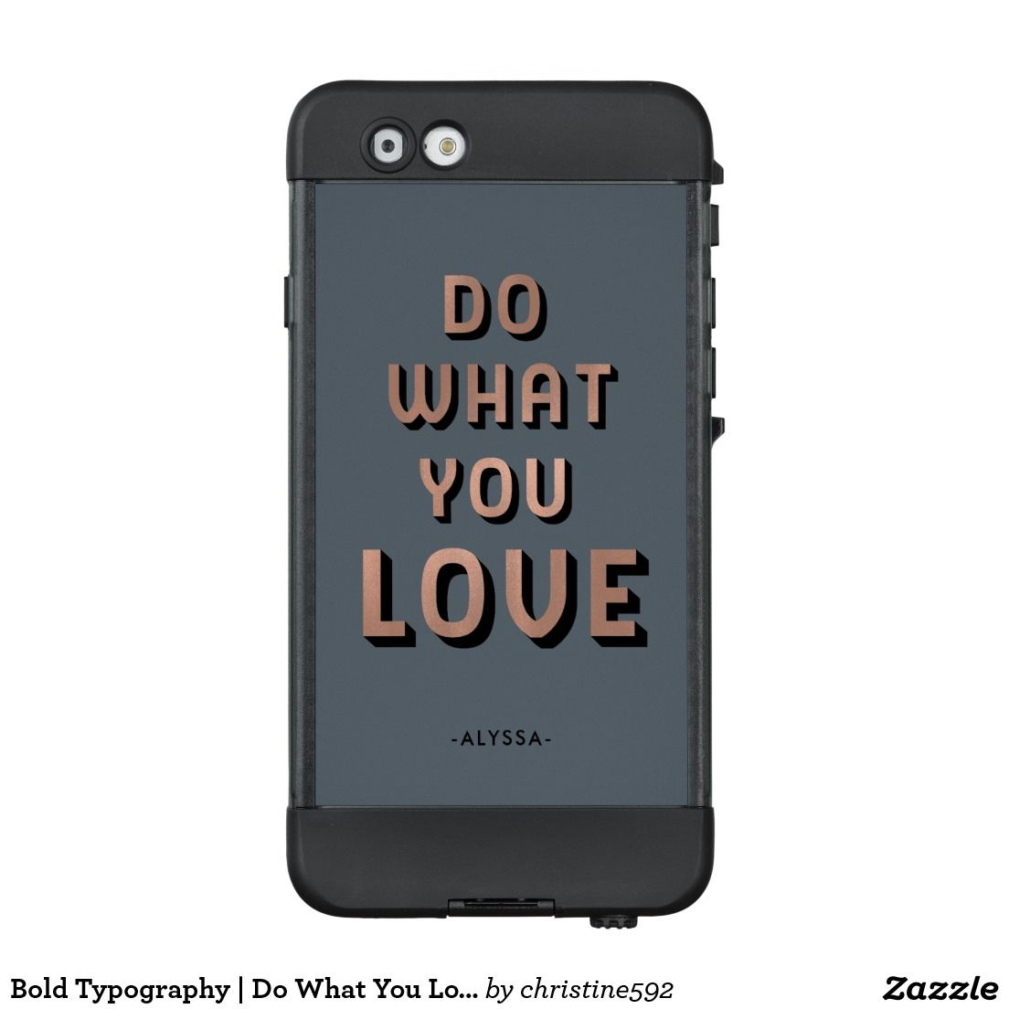 Bold Typography | Do What You Love LifeProof® NÜÜD® iPhone 6 Case
