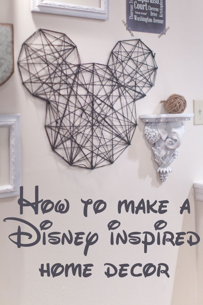 How To Make Disney Inspired Home Decor | Charity C