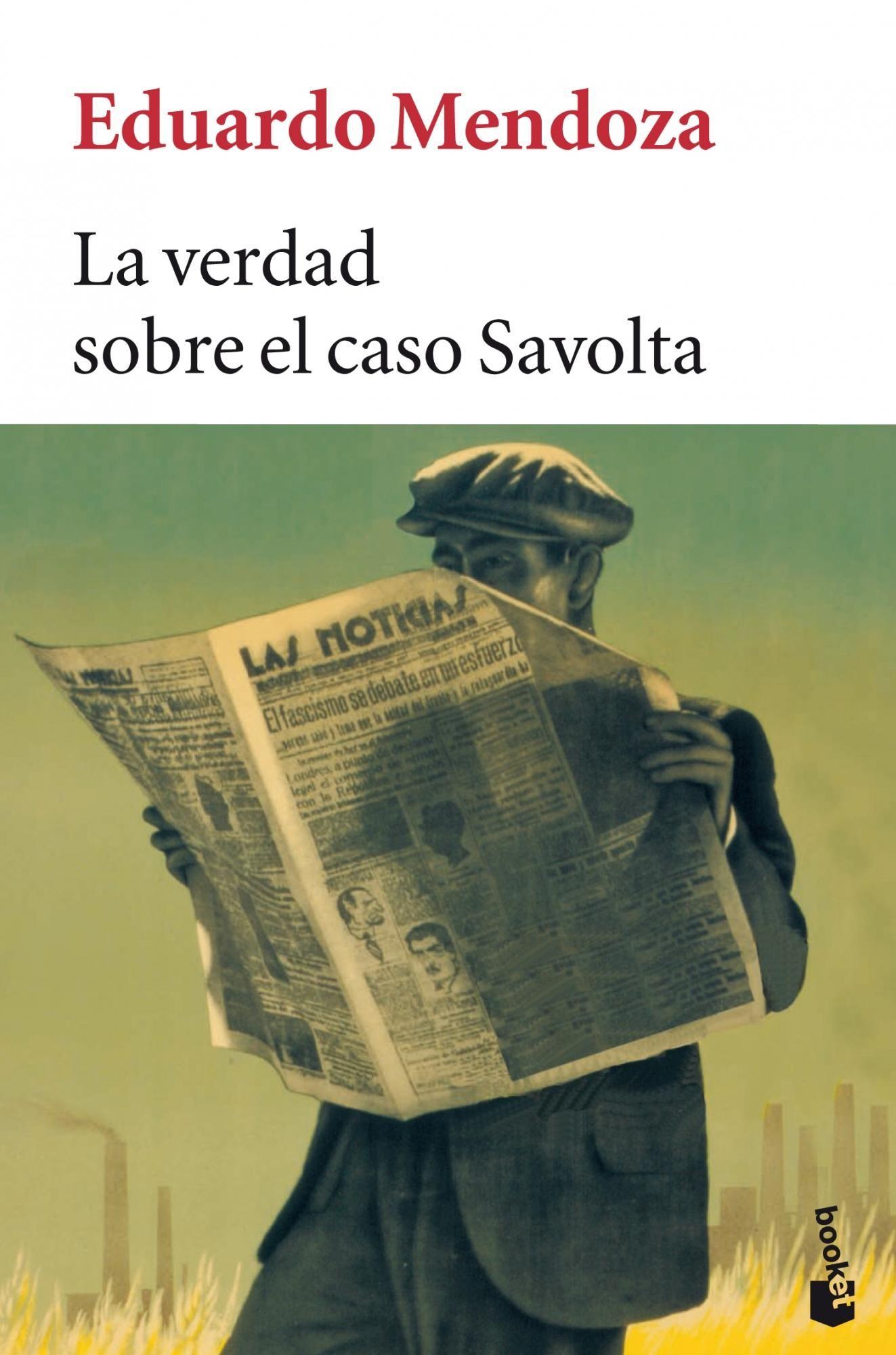 La Verdad Sobre El Caso Savolta Eduardo Mendoza 9788432217005 Libros Leer Mendoza