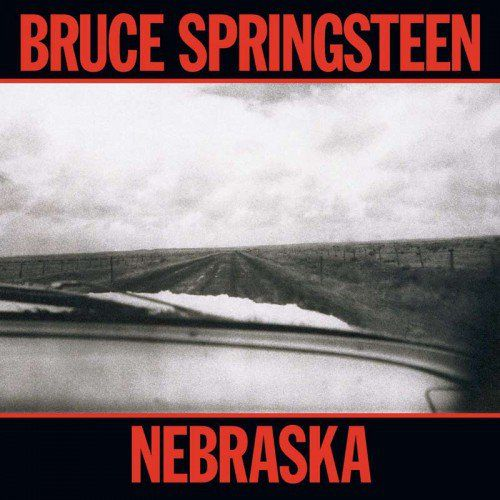 Nebraska Bruce Springsteen Bruce Springsteen Bruce Springsteen Songs Nebraska