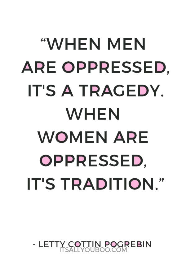 161 Empowering Feminist Quotes for Badass Women