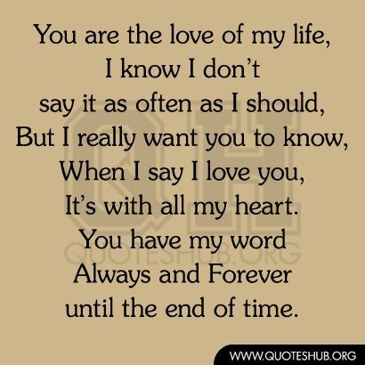 Kimberlee U Truly Are The Love Of My Life And I 39 M So Blessed By Love Of My Life Love Quotes Love My Husband