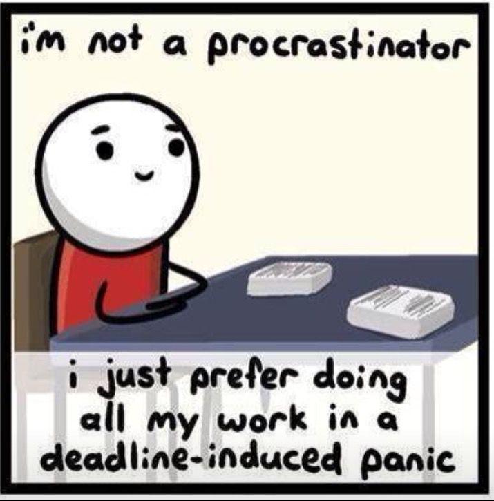 Deadline Induced Panic Lol Procrastination Memes Procrastination Funny Quotes