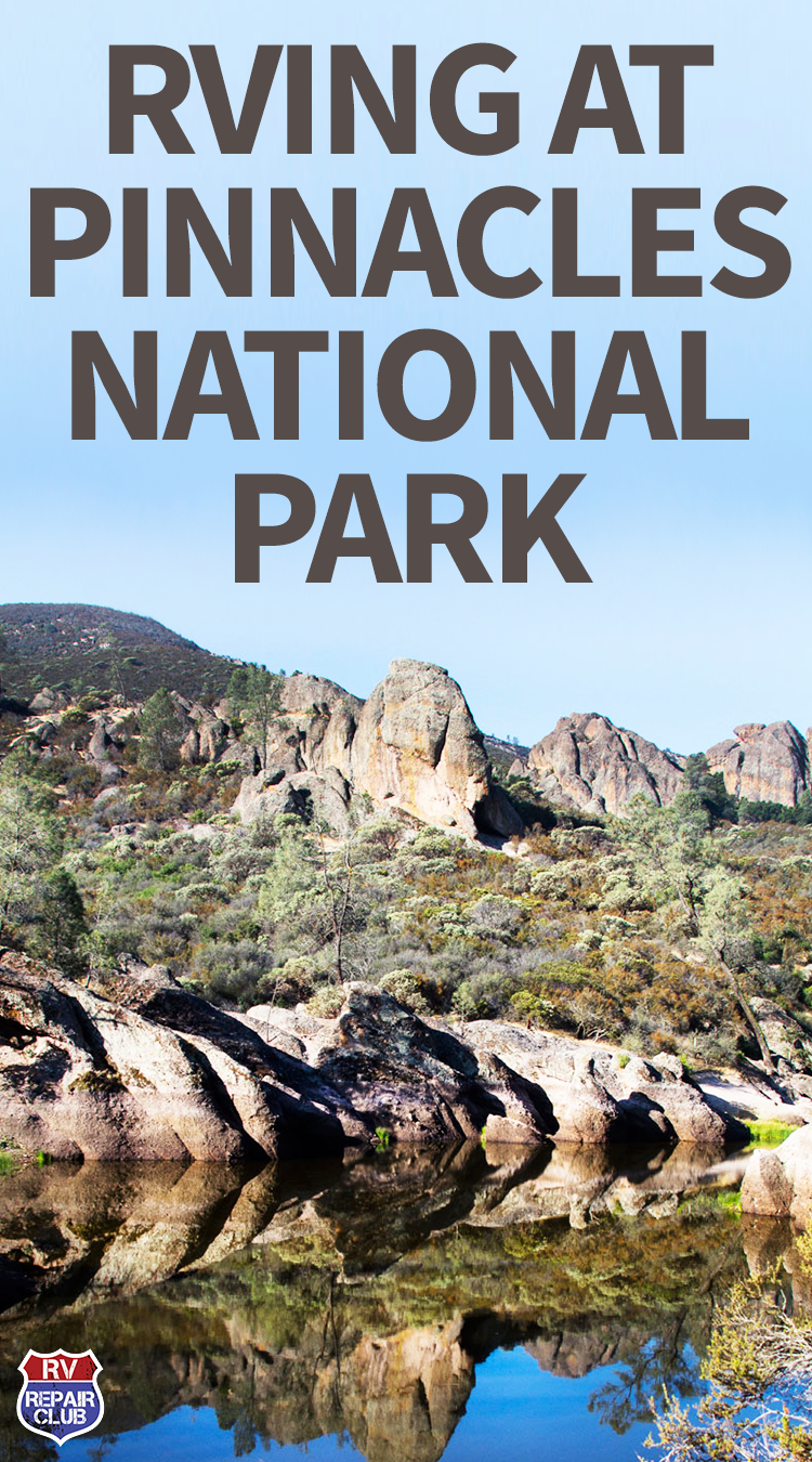 The Never-Bored RVers\' Journal: A Peek at Pinnacles ...