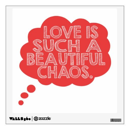 Love is Such a Beautiful Chaos Text Bubble Room Decals