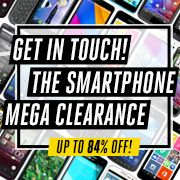 Get In Touch: The Smartphone Mega Clearance at