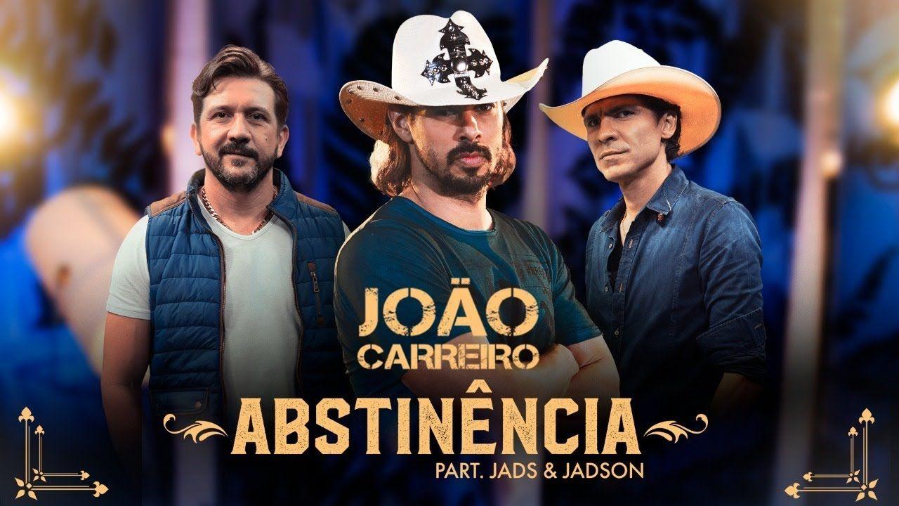 Joao Carreiro Abstinencia Feat Jads E Jadson Por